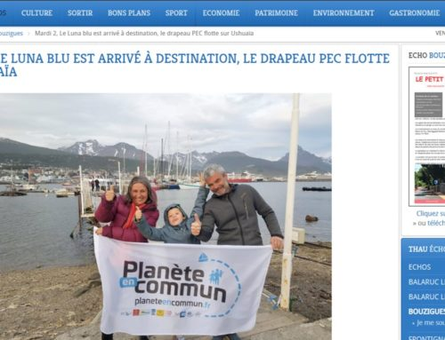 Mardi 2, Le Luna Blu est arrivé à  destination, le drapeau PEC flotte sur Ushuaïa… (Thau Infos)